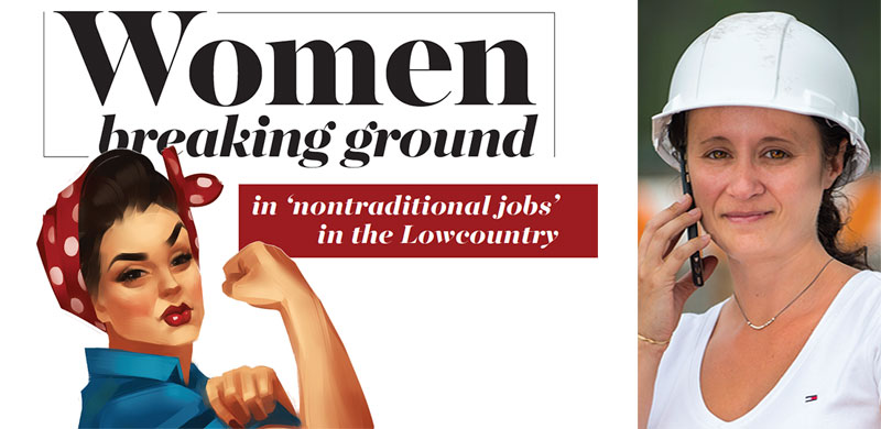 As Seen in Hilton Head Monthly: Women breaking ground in 'nontraditional jobs' in the Lowcountry